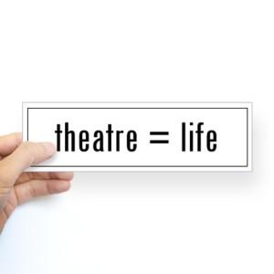 theatre_is_life_bumper_sticker
